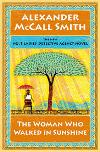 The Woman Who Walked in Sunshine by Alexander McCall Smith